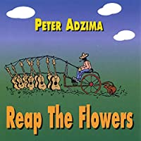 Reap the Flowers
