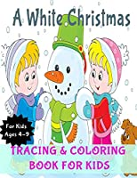 A White Christmas: Activity Book for Kids (Coloring, Tracing and Drawing Book for Kids), Christmas coloring and drawing book for children ages 4-9(Perfect Christmas gift item for kids)