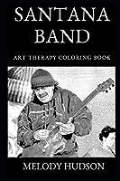 Santana Band Art Therapy Coloring Book (Santana Band Art Therapy Coloring Books)