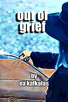Out of Grief by [Kafkalas, EA]