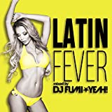 ラテン・フィーバー mixed by DJ FUMI★YEAH!