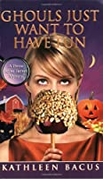 Ghouls Just Want to Have Fun (Tressa Jayne Turner Mysteries)