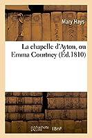 La Chapelle d'Ayton, Ou Emma Courtney (Litterature)