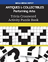 Antiques & Collectibles Performing Arts Trivia Crossword Activity Puzzle Book