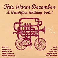 This Warm December: A Brushfire Holiday Vol. 1 by Various Artists (2008-11-11)