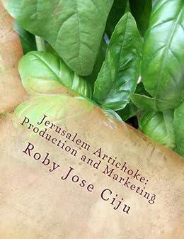 Jerusalem Artichoke: Production and Marketing by [Ciju, Roby Jose]