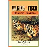 Waking the Tiger: Healing Trauma (English Edition)