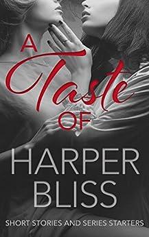 A Taste of Harper Bliss: Short Stories and Series Starters by [Bliss, Harper]