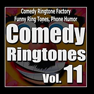 Comedy Ringtones, Text Alerts, Funny Messages Vol. 11