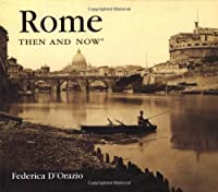 Rome Then and Now【洋書】 [並行輸入品]
