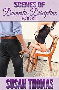 Scenes of Domestic Discipline: Book 1 by [Thomas, Susan]