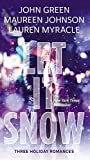 Let It Snow: Three Holiday Stories (English Edition)