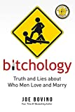 Bitchology: Truth and Lies about Who Men Love and Marry (English Edition)