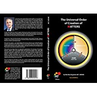 The Universal Order Of Creation Of Matters: Book #1 (Second Edition 2012) (English Edition)
