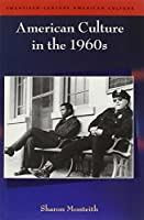 American Culture in the 1960s (Twentieth-century American Culture)