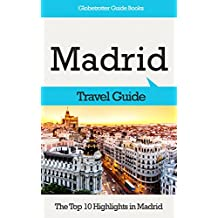 Madrid Travel Guide: The Top 10 Highlights in Madrid (Globetrotter Guide Books)