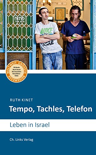 Tempo, Tachles, Telefon: Leben in Israel (German Edition)