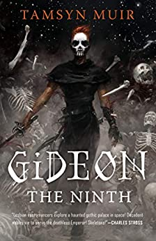 Gideon the Ninth (The Locked Tomb Trilogy Book 1) by [Muir, Tamsyn]