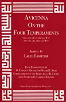 Avicenna on the Four Temperaments: Cold and Dry, Cold and Wet, Hot and Dry, Hot and Wet (The Canon of Medicine)