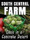 South Central Farm: Oasis In A Concrete Desert