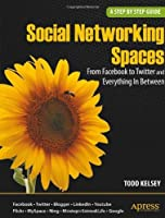 Social Networking Spaces: From Facebook to Twitter and Everything In Between (Beginning) [並行輸入品]
