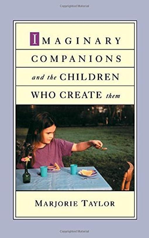 ヒョウシャーロットブロンテ法律によりImaginary Companions and the Children Who Create Them (English Edition)