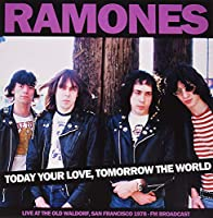 Today Your Love. Tomorrow The World: Live At The Old Waldorf. San Francisco