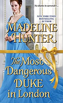 The Most Dangerous Duke in London (Decadent Dukes Society Book 1) by [Hunter, Madeline]