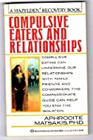 Compulsive Eaters and Relationships: Ending the Cycle