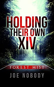 Holding Their Own XIV: Forest Mist by [Nobody, Joe]