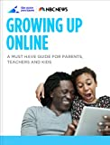 Growing Up Online: A Must Have Guide for Parents