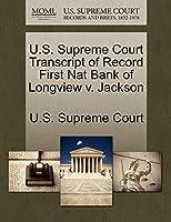U.S. Supreme Court Transcript of Record First Nat Bank of Longview V. Jackson