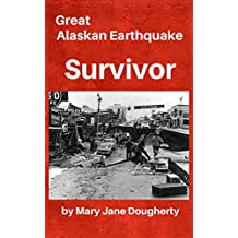 Great Alaskan  Earthquake Survivor