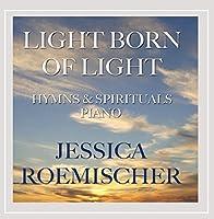 Light Born of Light