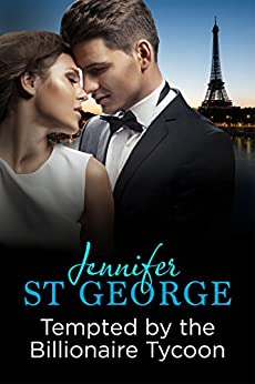 Tempted by the Billionaire Tycoon: Destiny Romance (The Billionaires Romance Series) by [St George, Jennifer]