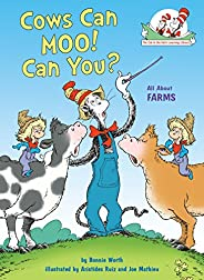 Cows Can Moo! Can You?: All About Farms (Cat in the Hat's Learning Libr
