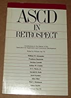 Ascd in Retrospect: Contributions to the History of the Association for Supervision and Curriculum Development