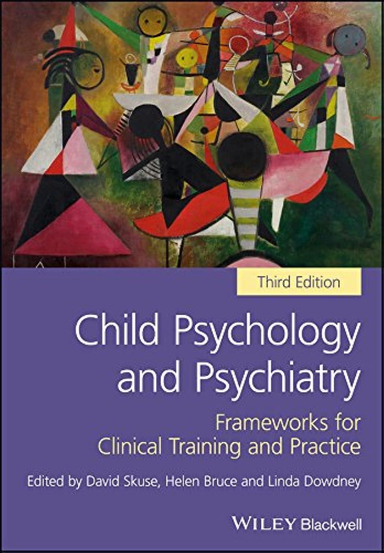 エピソードアヒル日帰り旅行にChild Psychology and Psychiatry: Frameworks for Clinical Training and Practice (English Edition)