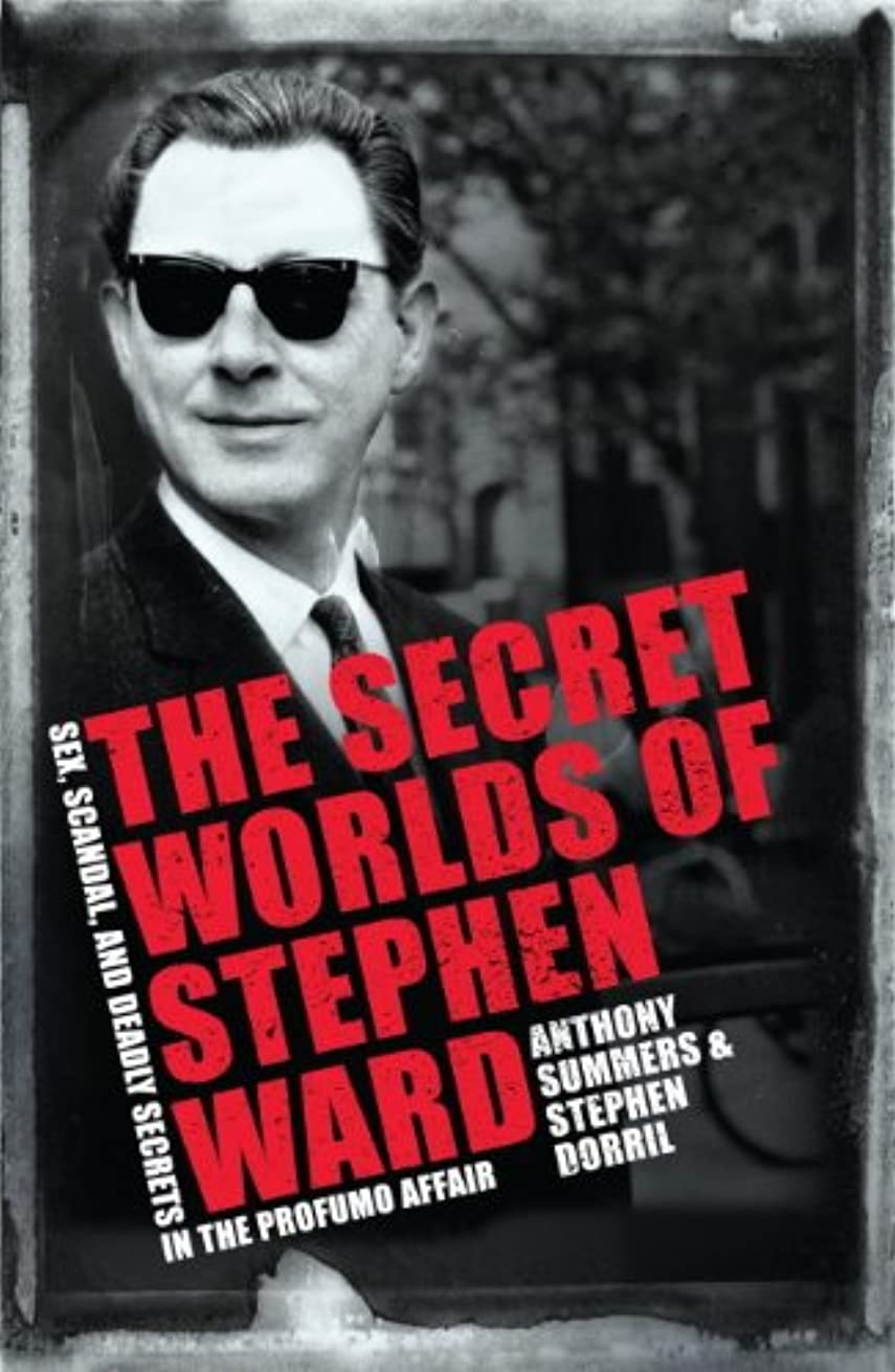 ディスカウントダンス離れたThe Secret Worlds of Stephen Ward: Sex, Scandal and Deadly Secrets in the Profumo Affair (English Edition)