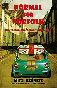Normal for Norfolk (The Thelonious T. Bear Chronicles) by [Szereto, Mitzi, Tedaloo, Teddy]