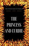 The Princess and Curdie: By George MacDonald - Illustrated (English Edition)