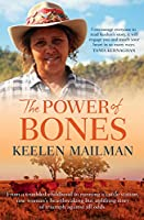 The Power of Bones: From a Troubled Childhood to Running a Cattle Station, One Woman's Heartbreaking but Uplifting Story of Triumph Against All Odds.