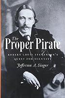 The Proper Pirate: Robert Louis Stevenson's Quest for Identity