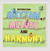 Introducing: Rhythm Melody & Harmony