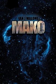 Mako (The Mako Saga Book 1) by [Malone, Ian J.]