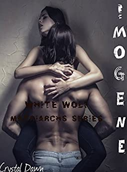Imogene (White Wolf Matriarchs Book 1) by [Dawn, Crystal]