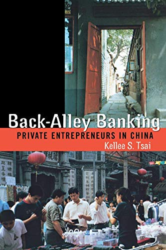 Download Back-Alley Banking: Private Entrepreneurs in China 0801439280