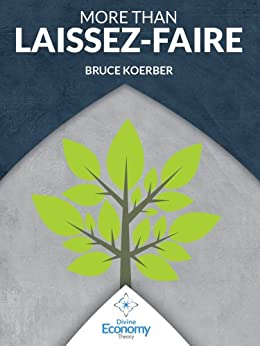 More Than Laissez-Faire: A Macroeconomic Textbook Alternative by [Koerber, Bruce]
