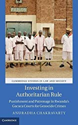 Investing in Authoritarian Rule: Punishment and Patronage in Rwanda's Gacaca Courts for Genocide Crimes (Cambridge Studies in Law and Society)