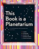 This Book Is a Planetarium: And Other Extraordinary Pop-Up Contraptions -